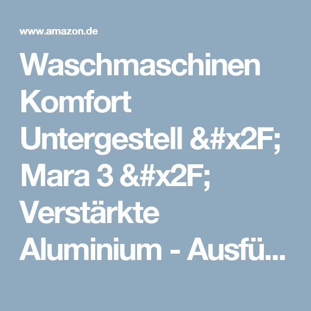 Waschmaschinen Komfort Untergestell / Mara 3 / Verstärkte