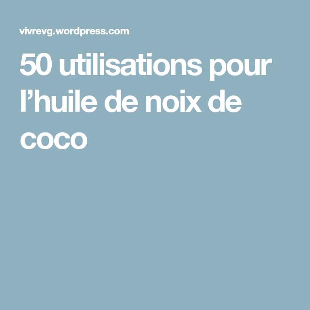 50 utilisations pour l'huile de noix de coco