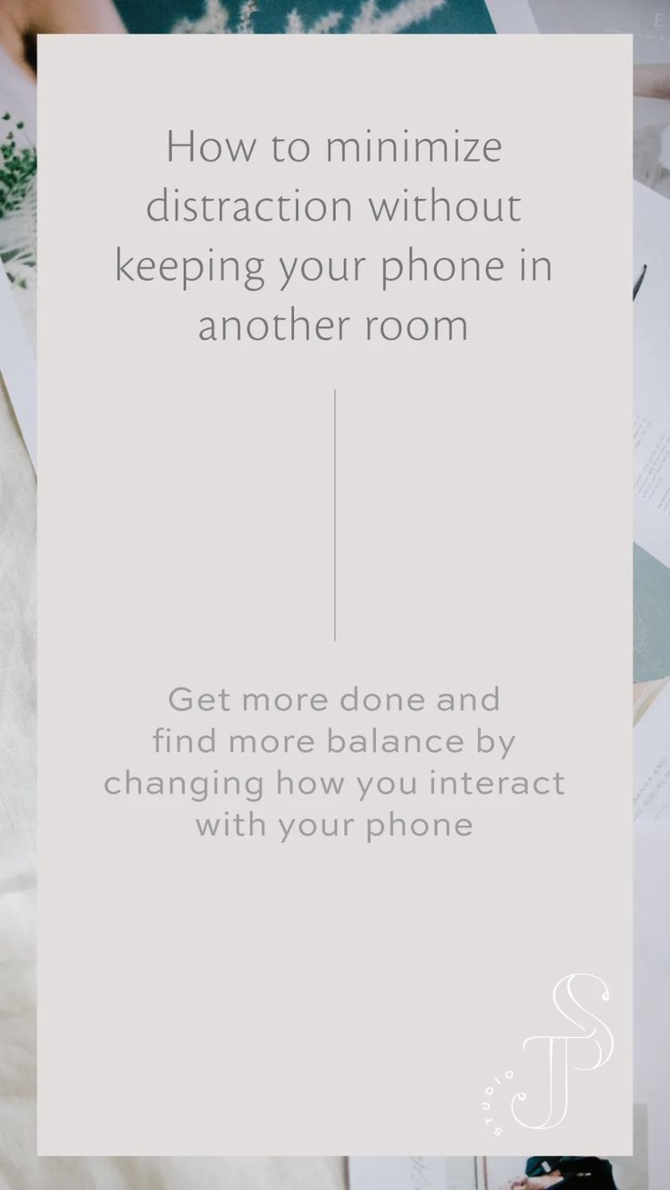 How to Minimize Distraction Without Keeping Your Phone in