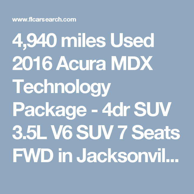 4,940 Miles Used 2016 Acura MDX Technology Package