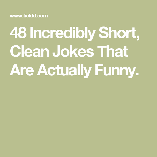 48 Incredibly Short Clean Jokes That Are Actually Funny Clean Jokes Jokes Jokes For Kids