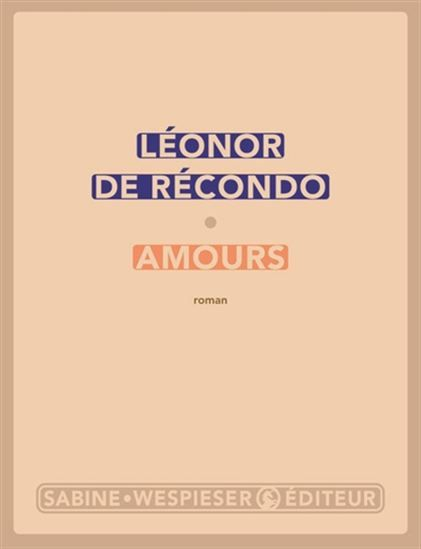 Amours - LÉONOR DE RÉCONDO #renaudbray #livre #book #litterature