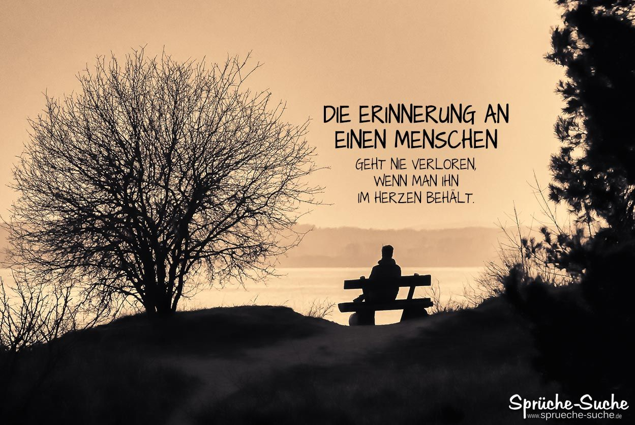 Die Erinnerung An Einen Menschen Geht Nie Verloren Wenn Man