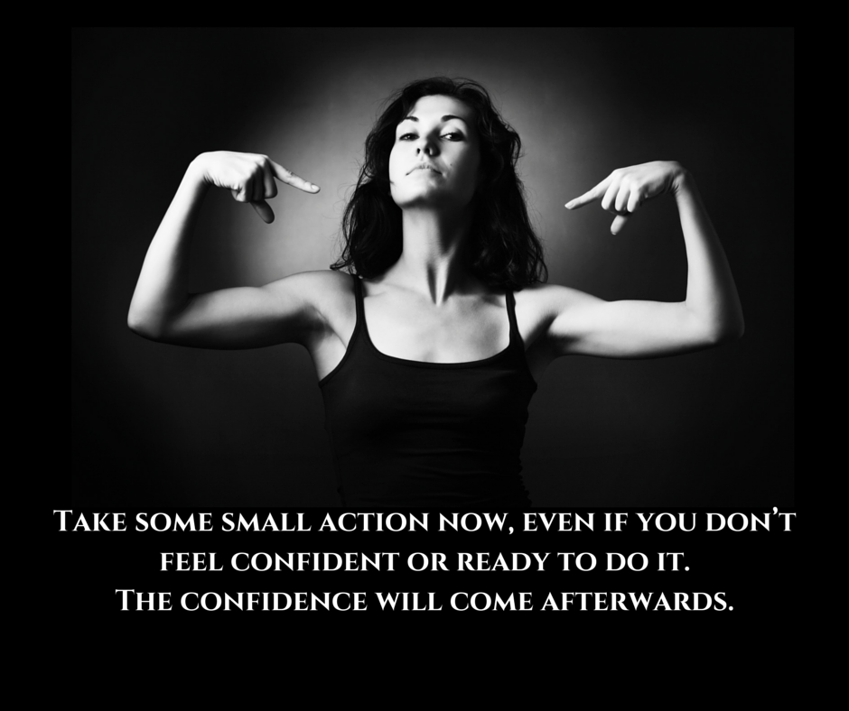 Often we think we need to feel confident in order to do things. But if we wait around hoping the confidence will come, we might be waiting a long time!  When we set ourselves little challenges and overcome them, we boost our sense of confidence in our abilities.  Take some small action now, even if you don't feel confident or ready to do it. The confidence will come afterwards.  Please 'like' and share x