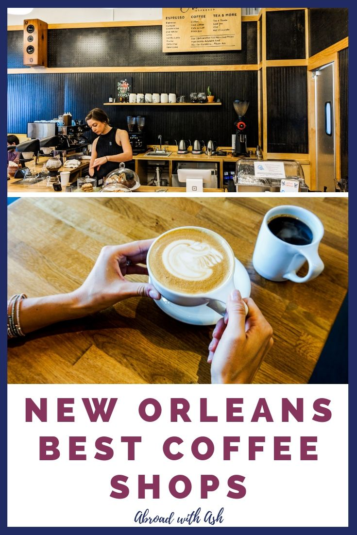 New Orleans Coffee Shops – TOP 5 New Orleans Cafes • Abroad with Ash