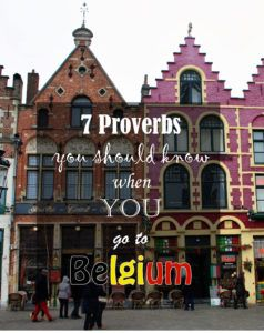 7 proverbs you should know when you go to Belgium