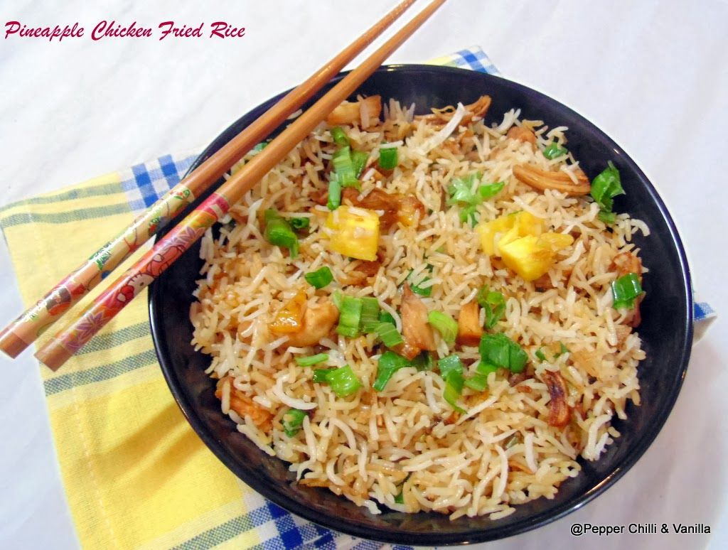 Pineapple Chicken Fried Rice - Pepper, Chilli and Vanilla