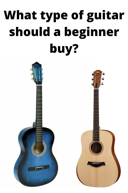 What Type Of Guitar Should A Beginner Buy Guitar Best Acoustic Guitar Guitar Reviews