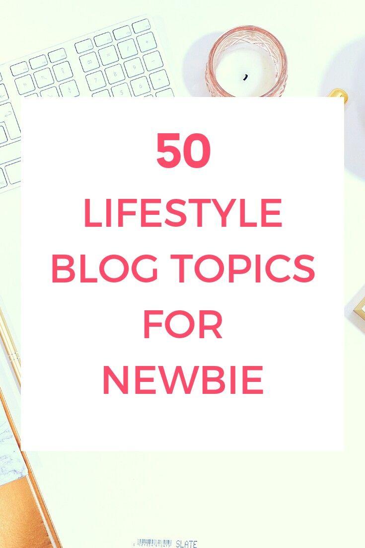 50 lifestyle blog topics for newbie - Craft Multimedia