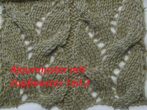 Ajourmuster mit Zopfmuster Teil 1* 010*Muster für Pullover*Mütze*Tutorial Handarbeit Kreativ - YouTube