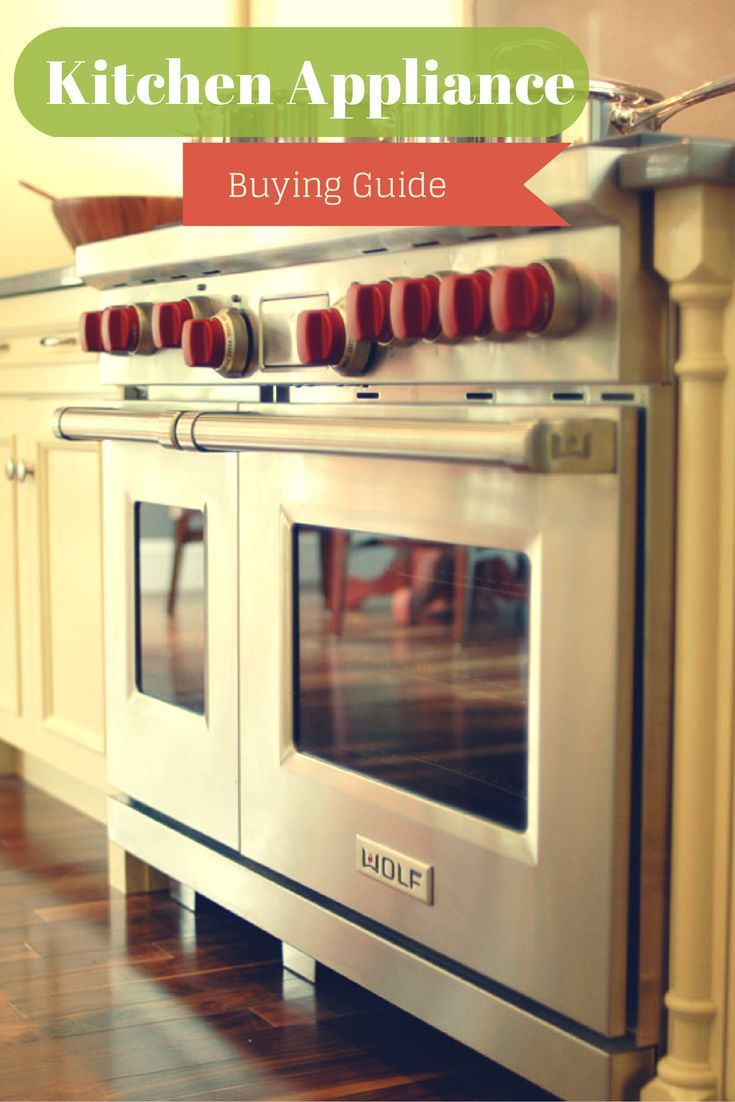 Kitchen Appliancesu2026what To Know Before You Buy.