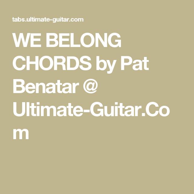 We Belong Chords By Pat Benatar Ultimate Guitar Ukelele