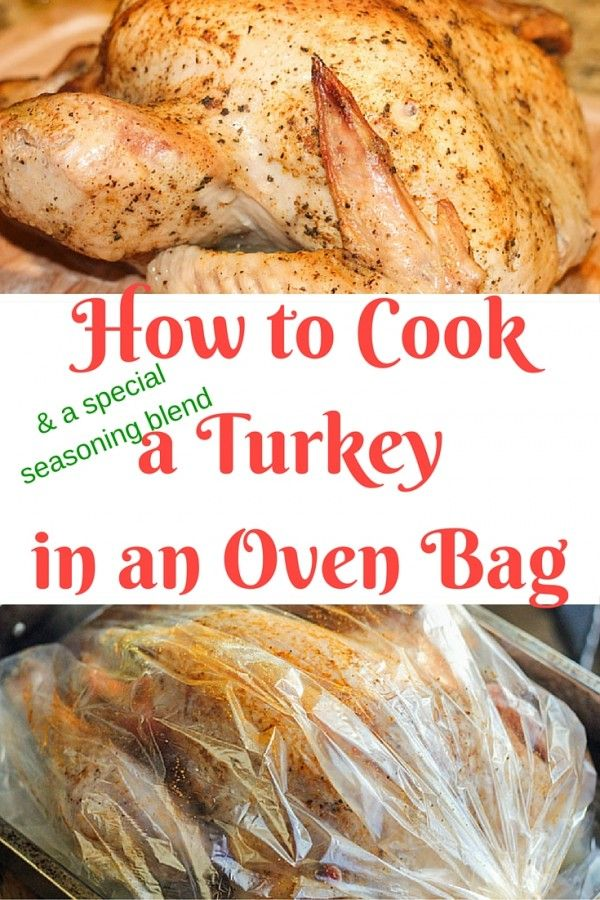 How To Cook A Turkey In An Oven Bag And Get Super Moist With Excellent Seasoning Blend