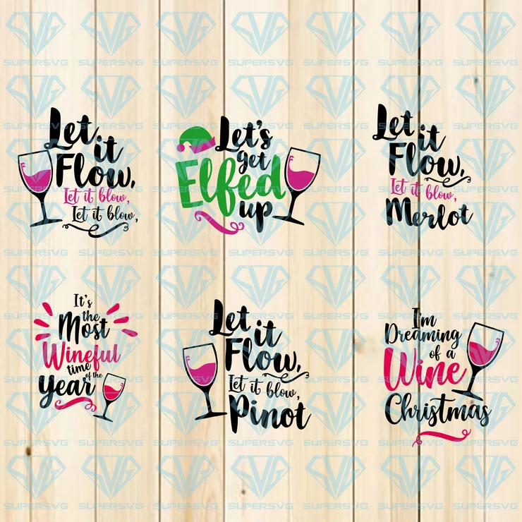 Holiday Wine SVG Bundle, Let's Get Elfed Up, Let It Flow
