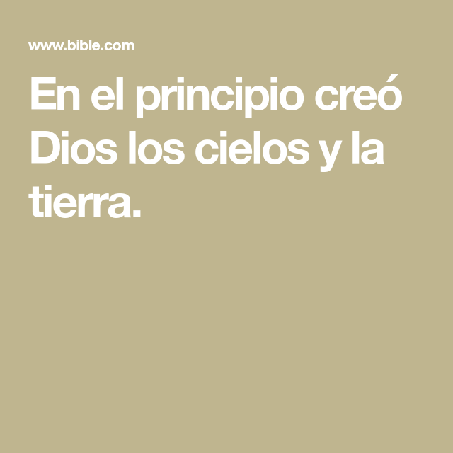 En El Principio Creó Dios Los Cielos Y La Tierra In 2020 Bible Challenge Bible Apps Names Of God