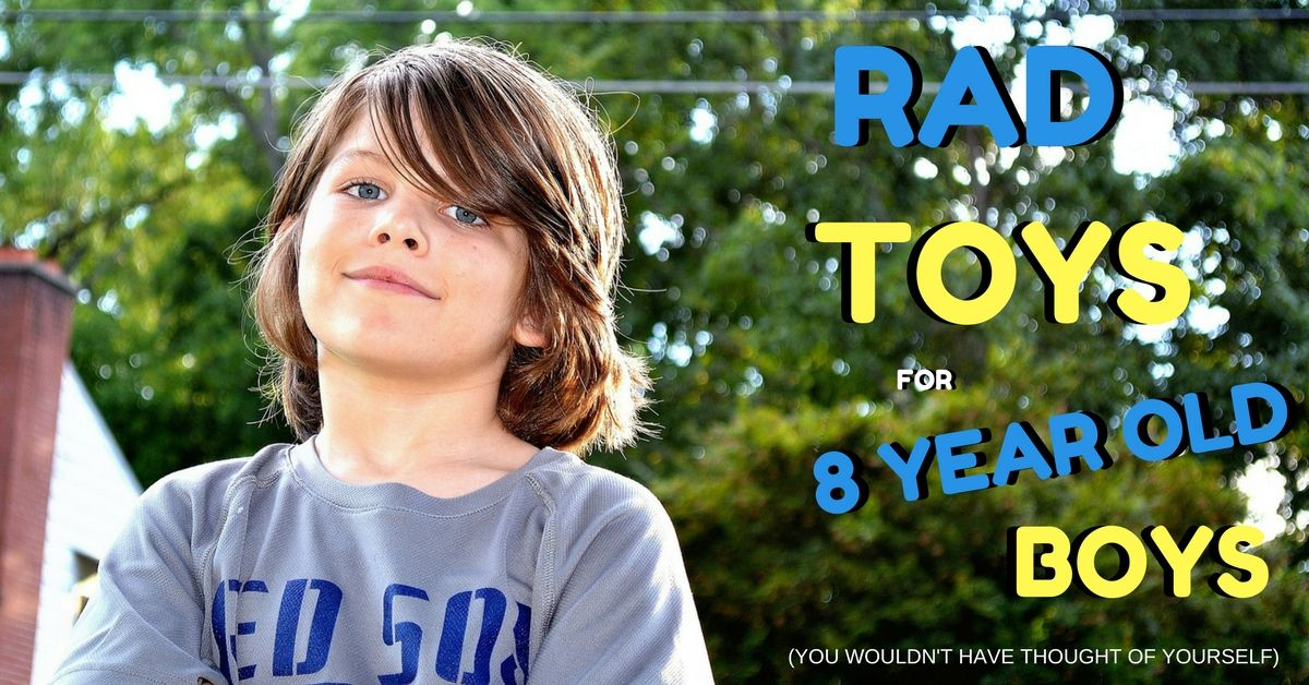 A Totally Epic List Of Gifts To Buy An Eight Year Old Boy