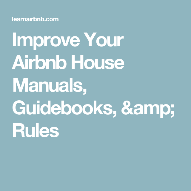 Apartment Guide Books: Improve Your Airbnb House Manuals, Guidebooks, & Rules