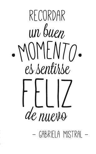 Recordar Un Buen Momento Es Sentirse Feliz De Nuevo