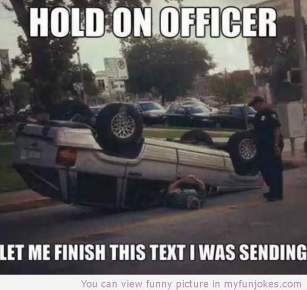 Wow There S Idiots Out There That Would Actually Do This Too Really Funny Joke Funny Driving Quotes Cops Humor