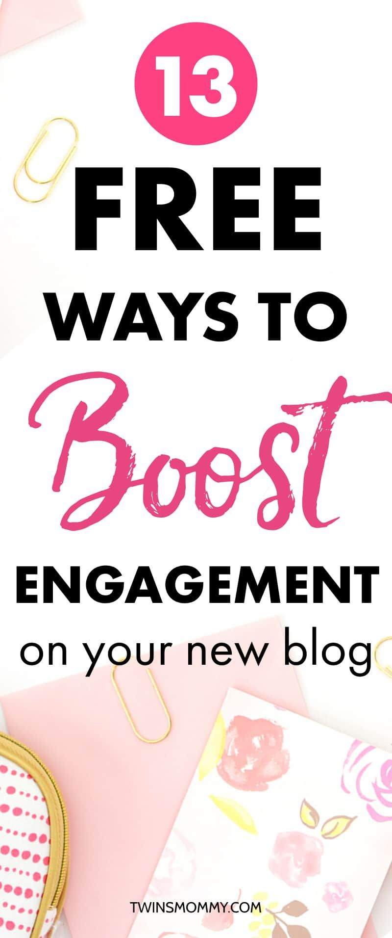 13 Free Ways To Boost Engagement On Your New Blog Blog Tips