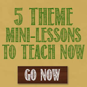 11 Tips for Teaching About Theme in Language Arts | WeAreTeachers | Great Books Foundation