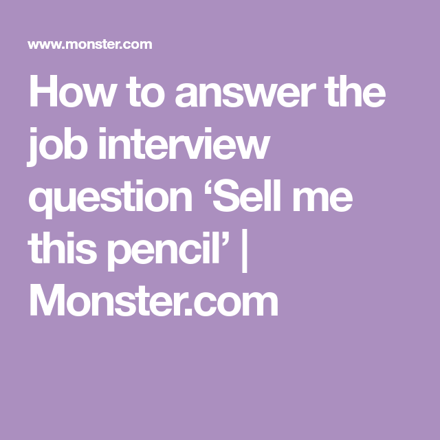 High Quality How To Answer The Job Interview Question U0027Sell Me This Pencilu0027