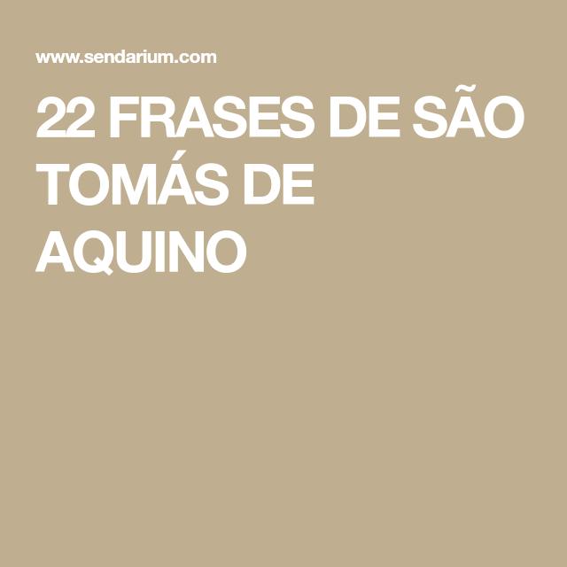 22 Frases De São Tomás De Aquino Adoro Pinterest