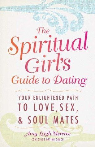 The Spiritual Girl's Guide to Dating | Cupid's Pulse