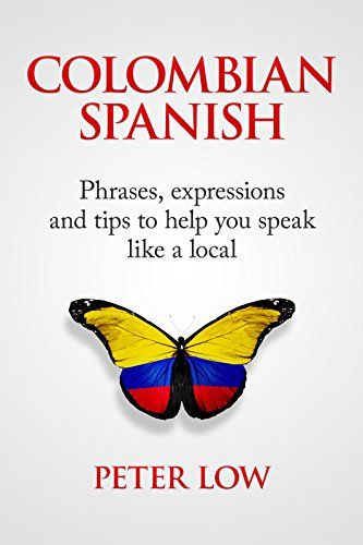 Colombian Spanish: Phrases, expressions and tips t