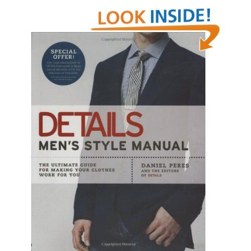 Details Men s Style Manual  The Ultimate Guide for Making Your Clothes Work  for You 51fbf50112d18