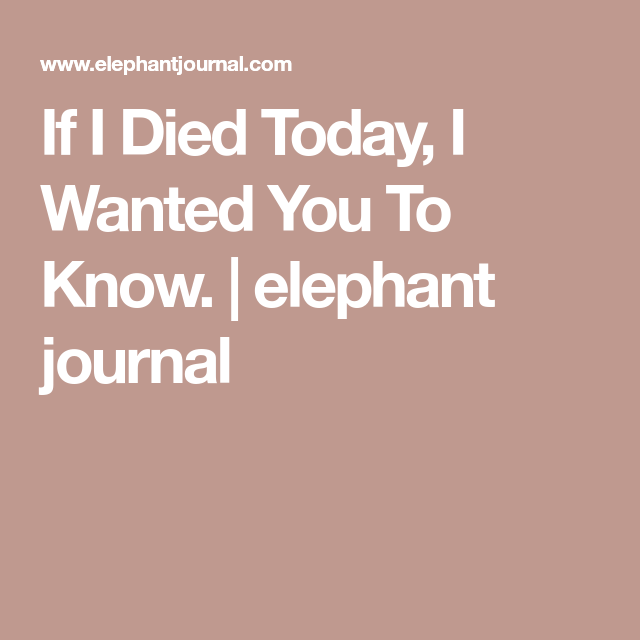 If I Died Today