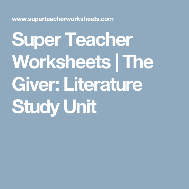 Super Teacher Worksheets | The Giver: Literature Study Unit ...