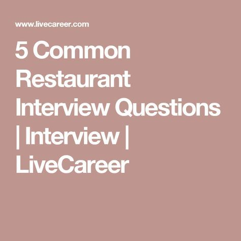 5 Common Restaurant Interview Questions Interview LiveCareer