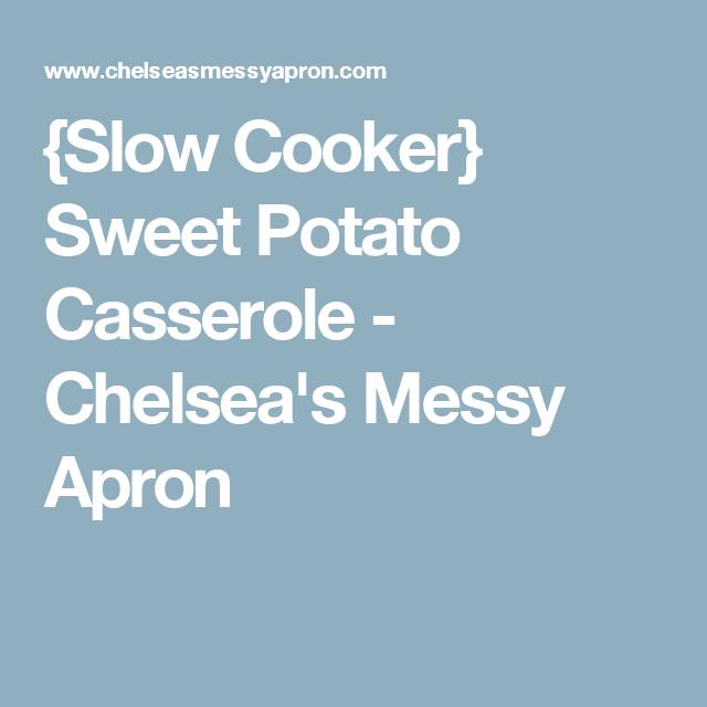 {Slow Cooker} Sweet Potato Casserole - Chelsea's Messy Apron