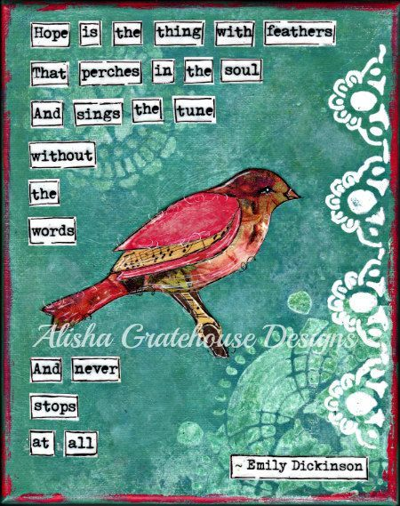 Hope Is the Thing With Feathers  Emily Dickinson  Mixed Media ART PRINT 8x108x10