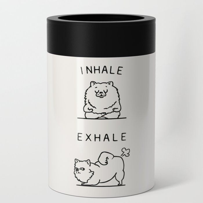 Inhale Exhale Pomeranian Can Cooler/stubby Holder by Huebucket - 12oz