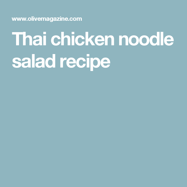 Thai chicken noodle salad recipe
