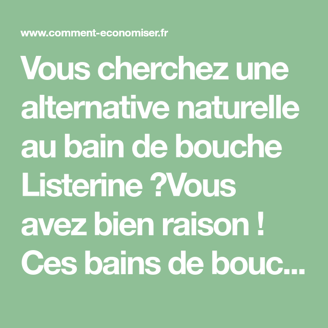 Mieux Que Le Listerine Notre Recette Du Bain De Bouche 100 Naturel Recette Listerine Bain De Bouche Bain De Bouche Maison