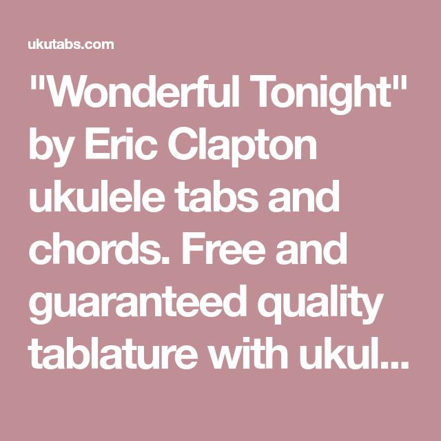 Wonderful Tonight By Eric Clapton Ukulele Tabs And Chords Free And