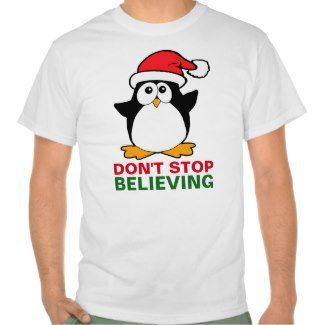 Cute Christmas Penguin Don't Stop Believing Tees