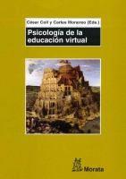 Psicología de la educación virtual : aprender y enseñar con las tecnologías de la información y la comunicación / César Coll, C. Monereo (eds.)