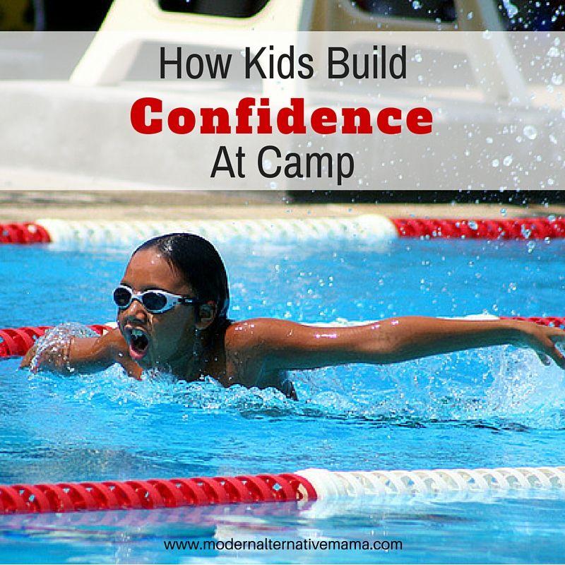 How Kids Build Confidence at Camp - Modern Alternative Mama
