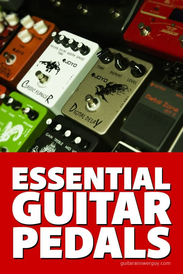 Essential Pedals Every Guitar Player Should Have