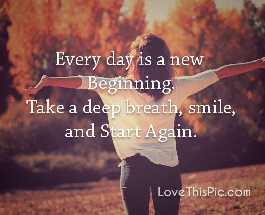 Every Day Is A New Beginning Quotes Quote Life Inspirational Wisdom Lesson New Beginning Quotes New Beginnings Inspirational Words
