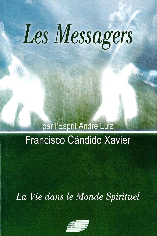 Livre Les Messagers Editions Philman Vie Spirituelle Spirituel La Vie Apres La Mort