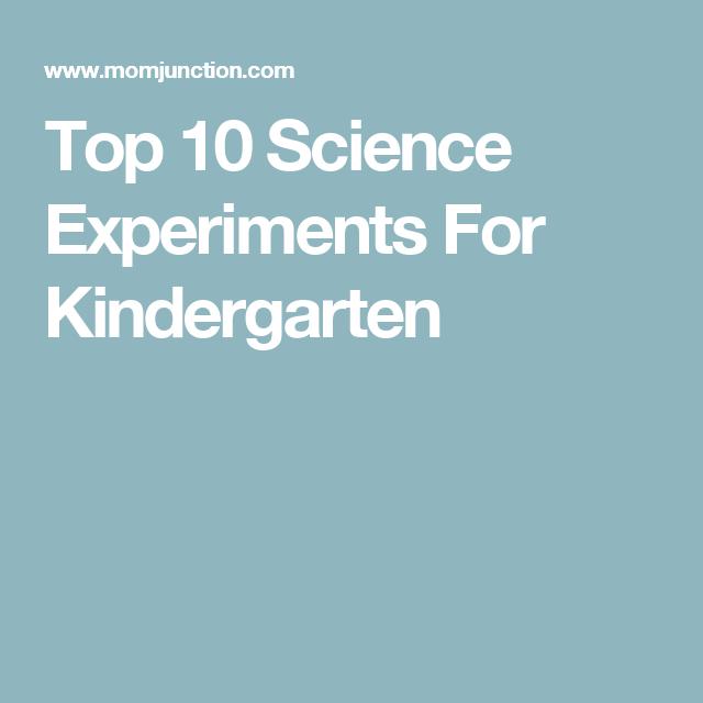 Top 10 Science Experiments For Kindergarten