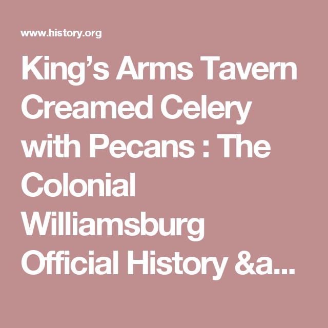 King's Arms Tavern Creamed Celery With Pecans : The