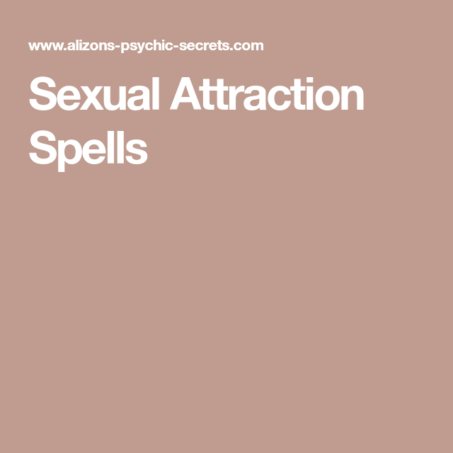 Sexual Attraction Spells Attraction Spells, New Age, Wicca, Pagan, Voodoo,  Spelling