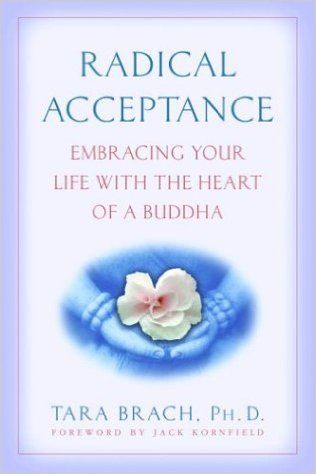 Amazon.fr - Radical Acceptance: Embracing Your Life With