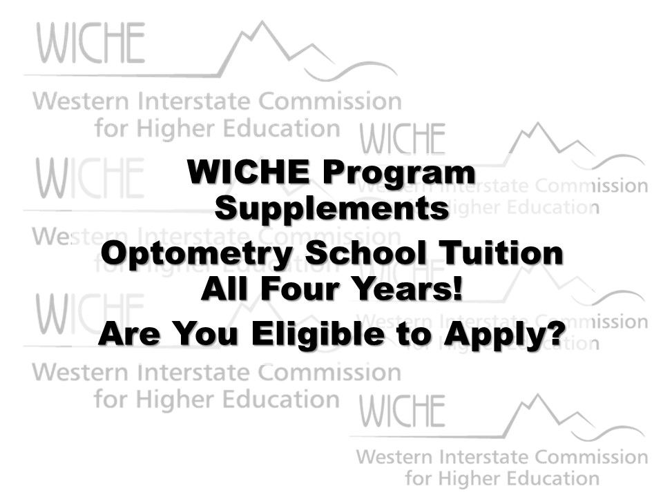 WICHE Program Supplements Optometry School Tuition All